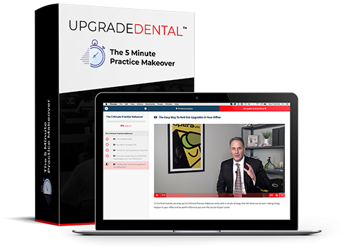 The Upgrade Dental 5 Minute Practice Makeover Mini Course